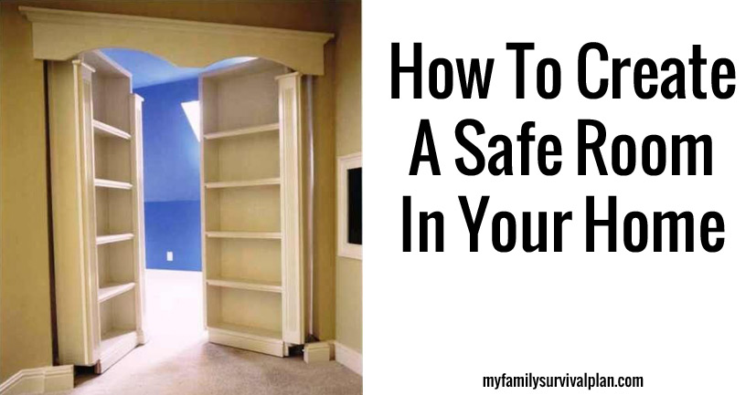 My family survival plan how to create a safe room in your for How to start building a house