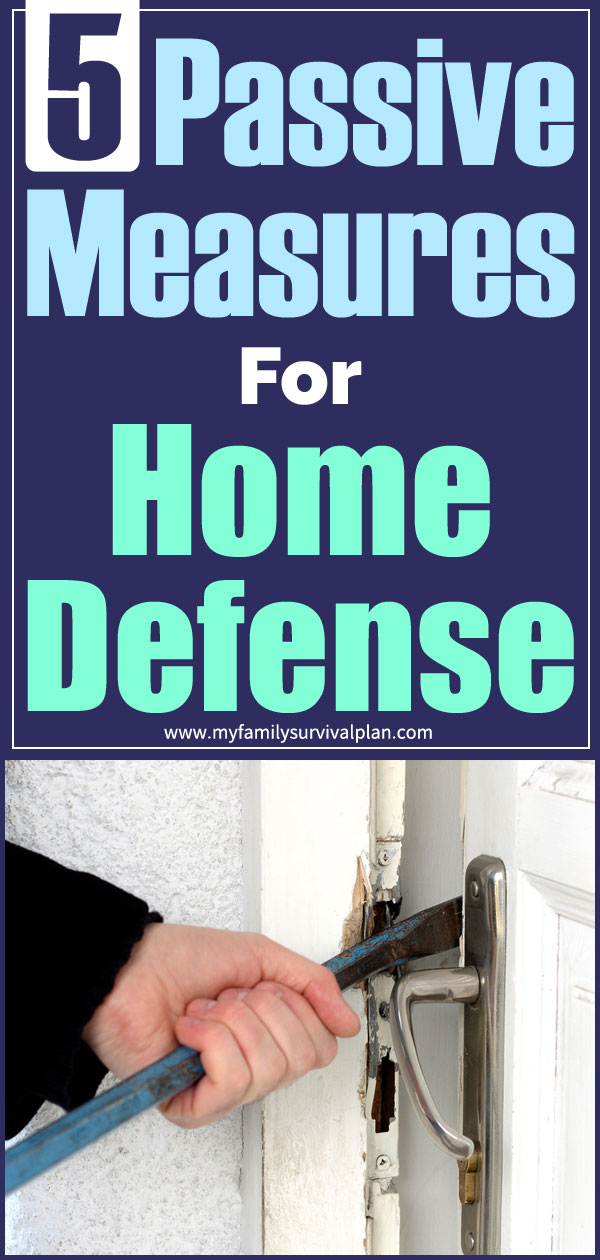Passive Measures for Home Defense