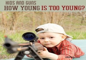 Kids And Guns – How Young Is Too Young?
