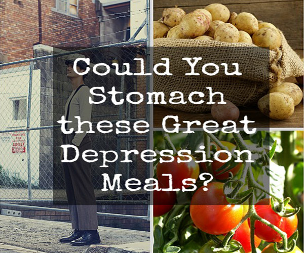 Could You Stomach These Great Depression Meals