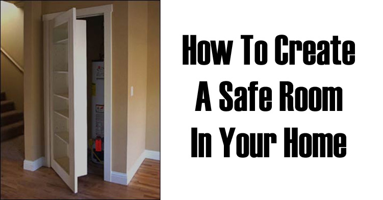 How to Create a Safe Room in Your Home