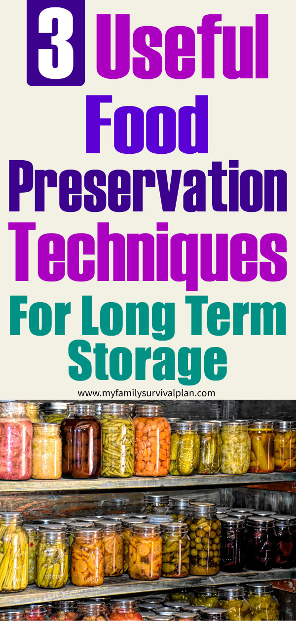 3 Food Preservation Techniques For Long Term Storage