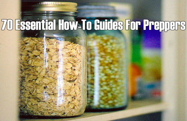 70 Essential How-To Guides For Preppers